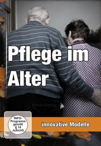 Pflege im Alter innovative Modelle DVD